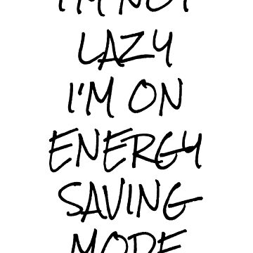 Energy Saving Mode - Quote by MysticalCrazy