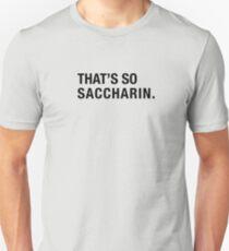 That's so saccharin. Fake and sugary sweet. Slim Fit T-Shirt