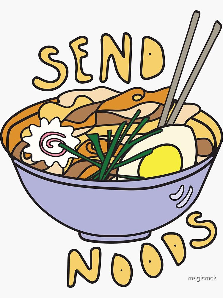 Send Noods by magicmck
