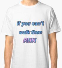 Isombard Lyrics (If You Can't Walk Then Run) Classic T-Shirt
