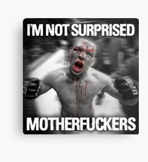 Nate Diaz - Not Surprised Motherfuckers Metal Print