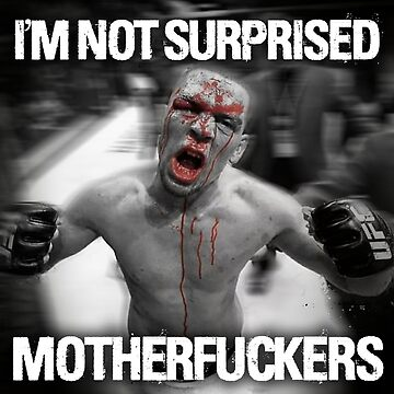 Nate Diaz - Not Surprised Motherfuckers by MMATEES