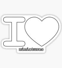 I <3 Miniatures Sticker
