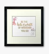Be the Kate Beckett of Whatever You Do Framed Print