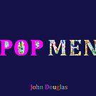 John Douglas Pop Men by John Douglas