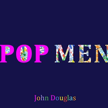 John Douglas Pop Men by JohnDouglas
