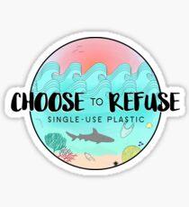 Choose To Refuse Single-Use Plastic Sticker