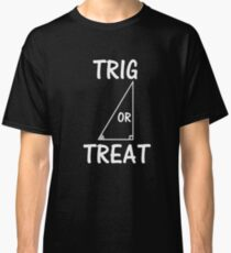 3880e10a Halloween Math Teacher Shirt Costume Trig Or Treat Funny Trigonometry Joke Classic  T-Shirt