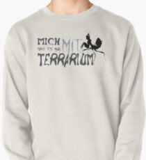 I only exist with terrarium Pullover