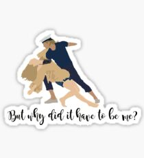 MAMMA MIA: Why did it have to be me? Sticker