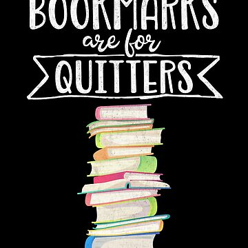 Funny Book Reader Gift Bookmarks Are For Quitters Book Lover Gift Reading Design Librarian Gift by nvdesign