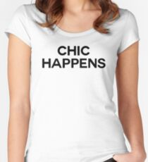 Chic Happens T-Shirt Women's Fitted Scoop T-Shirt