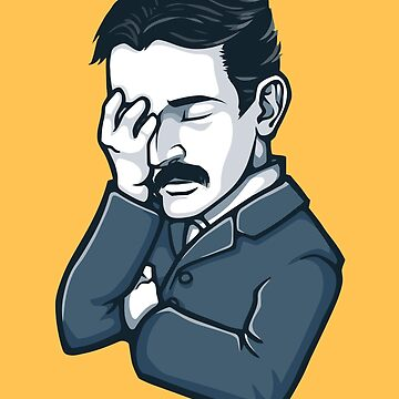 Nikola Tesla Facepalm by orinemaster