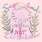 sisterhood not cis-terhood by nevhada
