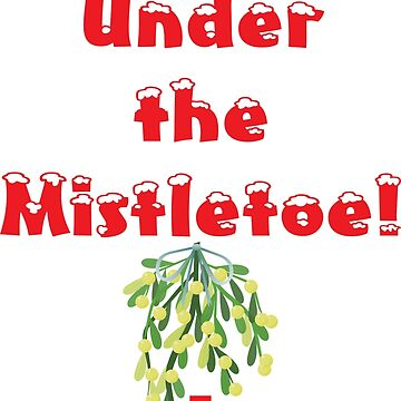 Kiss Me Under The Mistletoe Funny Arrow Pointing Christmas by mpdesigns73