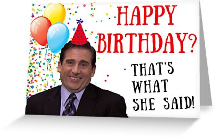 The Office Michael Scott Thats What She Said Happy Birthday Card