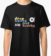 Drop Beats Not Bombs Classic T-Shirt