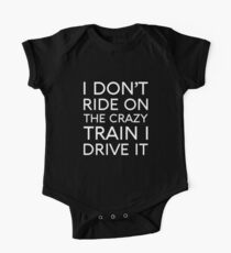 I DON'T RIDE ON THE CRAZY TRAIN I DRIVE IT One Piece - Short Sleeve