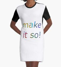 Make it So! Graphic T-Shirt Dress