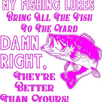 Funny Women's Pink Bass Fishing Quote  by customgifts