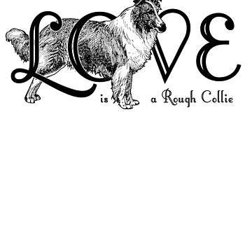 Love is a Rough Collie by reapolo