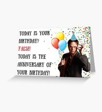 Today is your birthday? False! Dwight Schrute Greeting Card