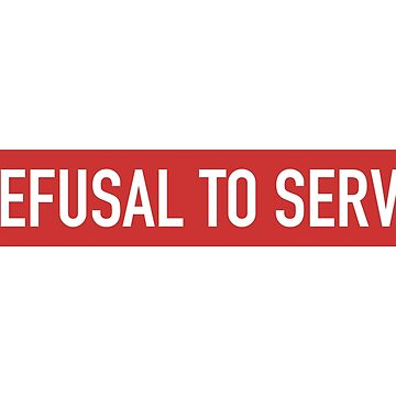 Refusal To Serve by Prole
