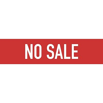 Refusal To Serve. No Sale. by Prole