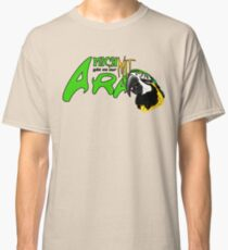 i am available only with ara Classic T-Shirt