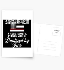 A hero is not born. A hero is not made. A hero is not just a person who is baptized by fire.  Postcards