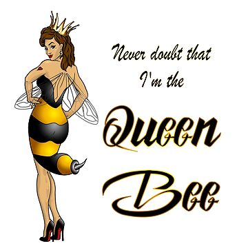 Never Doubt I'm The Queen Bee - Black by AmandaMLucas