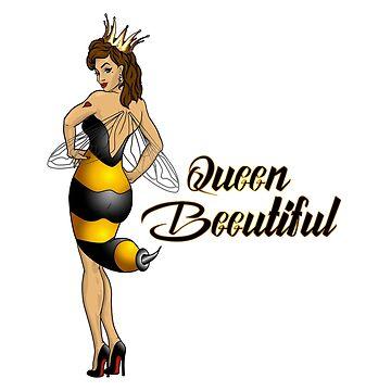 Queen Beeutiful - Queen Bee by AmandaMLucas