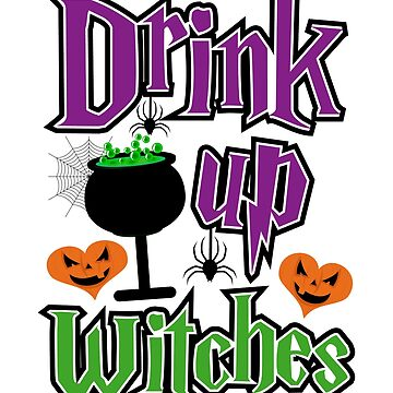 Drink up witches Funny Halloween T-shirt by Eman85