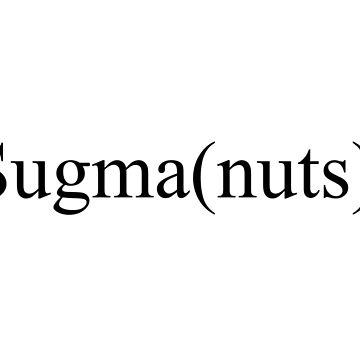 Sugma by TheDooderino
