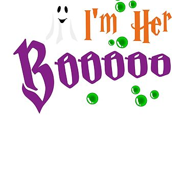 I'm Her Booooo , I'm His Witch Funny Halloween T-Shirt by Eman85