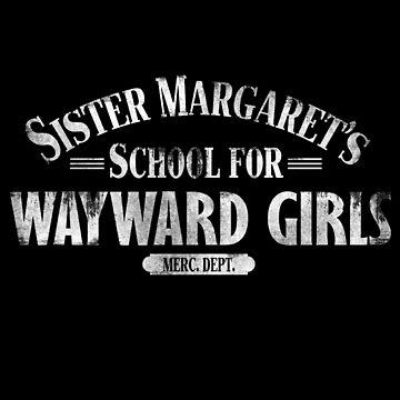 Schwester Margarets Schule für eigensinnige Mädchen von LouieThomas