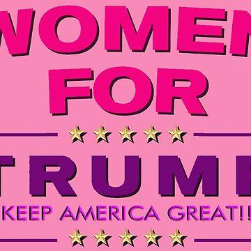 Women For Trump:  Keep America Great! by Quatrosales