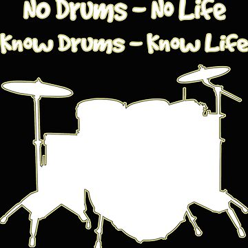 Drums Funny Design - No Drums No Life Know Drums Know Life by kudostees