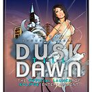 Dusk till Dawn Poster by yellowfive