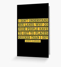 Bus Lanes - Jeremy Clarkson Quote - Top Gear Greeting Card