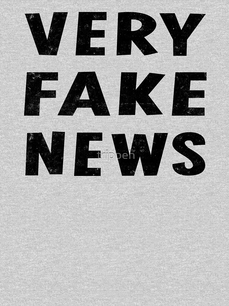 Very Fake News Shirt by trippeh
