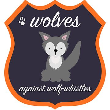 Wolves Against Wolf-Whistles by ArtPigeon