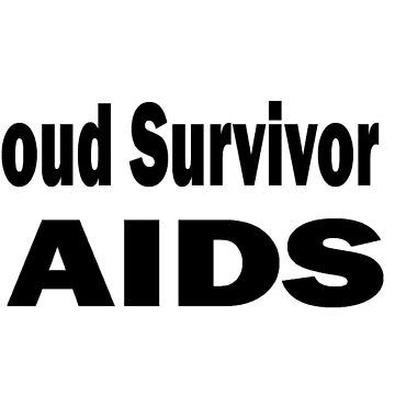 Proud Survivor of AIDS - AIDS Survivor T Shirt Gifts  by greatshirts
