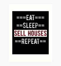 Gift for Real Estate Agents Eat Sleep Sell Houses Repeat  Art Print