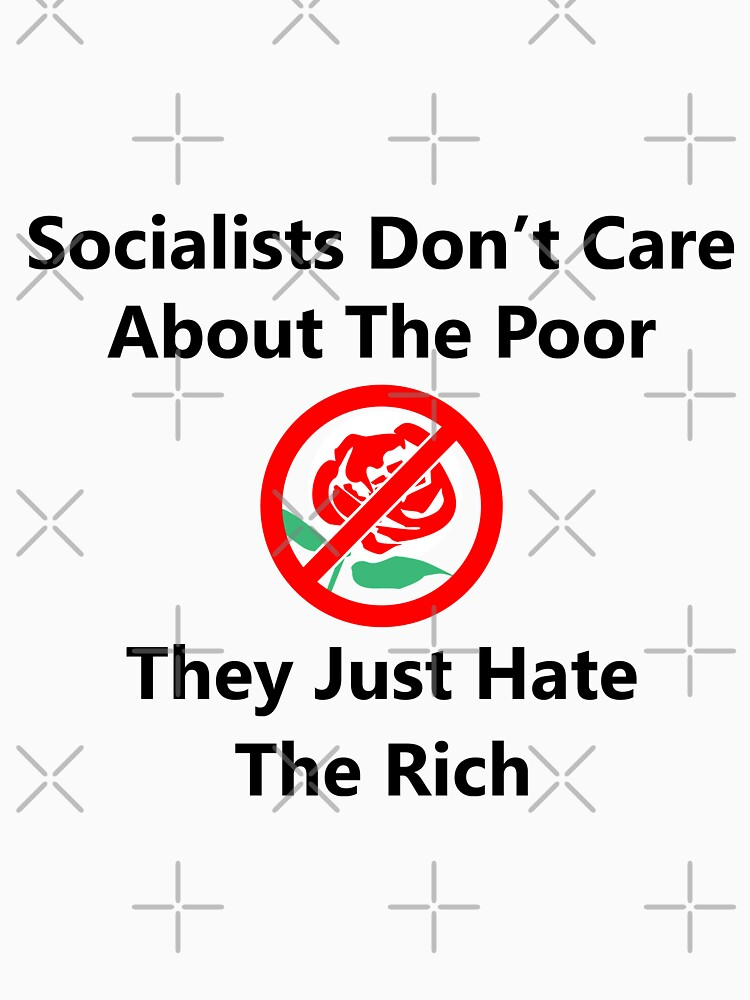 Socialists Don't Care About The Poor by RebarForOwt