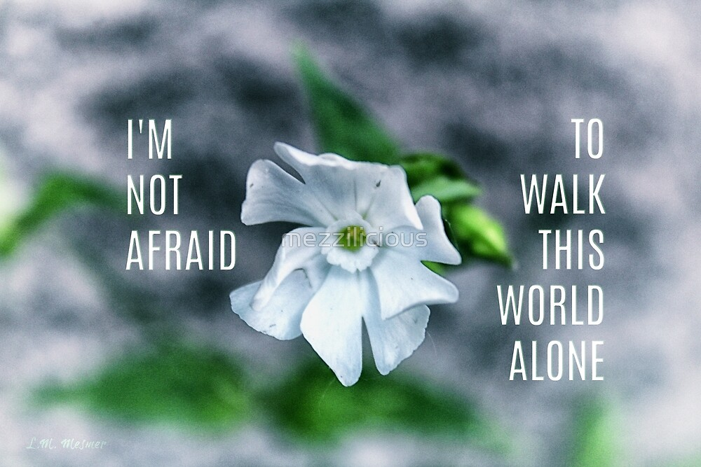 I'm Not Afraid To Walk Alone  by mezzilicious
