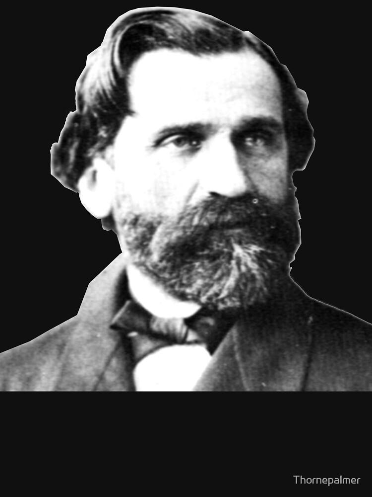Giuseppe Verdi - Great Italian Opera Composer by Thornepalmer