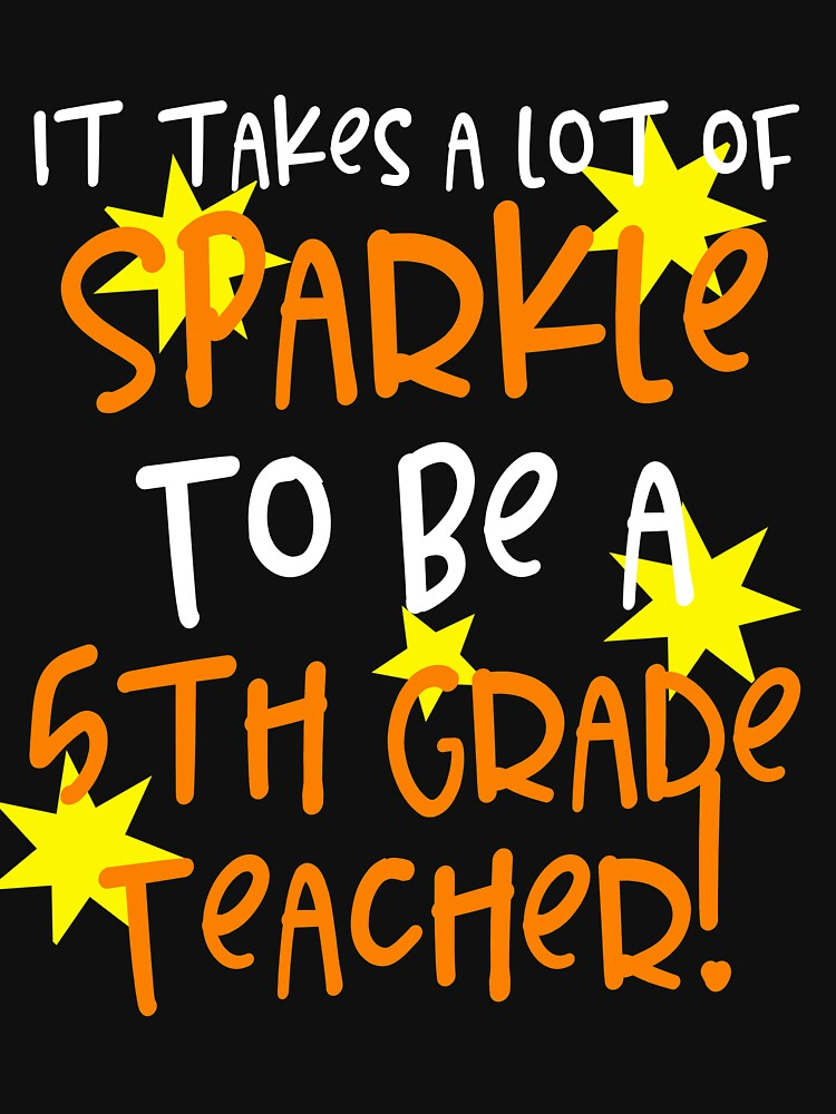 It Takes A Lot Of Sparkle To Be A 5th Grade Teacher by 64thMixUp