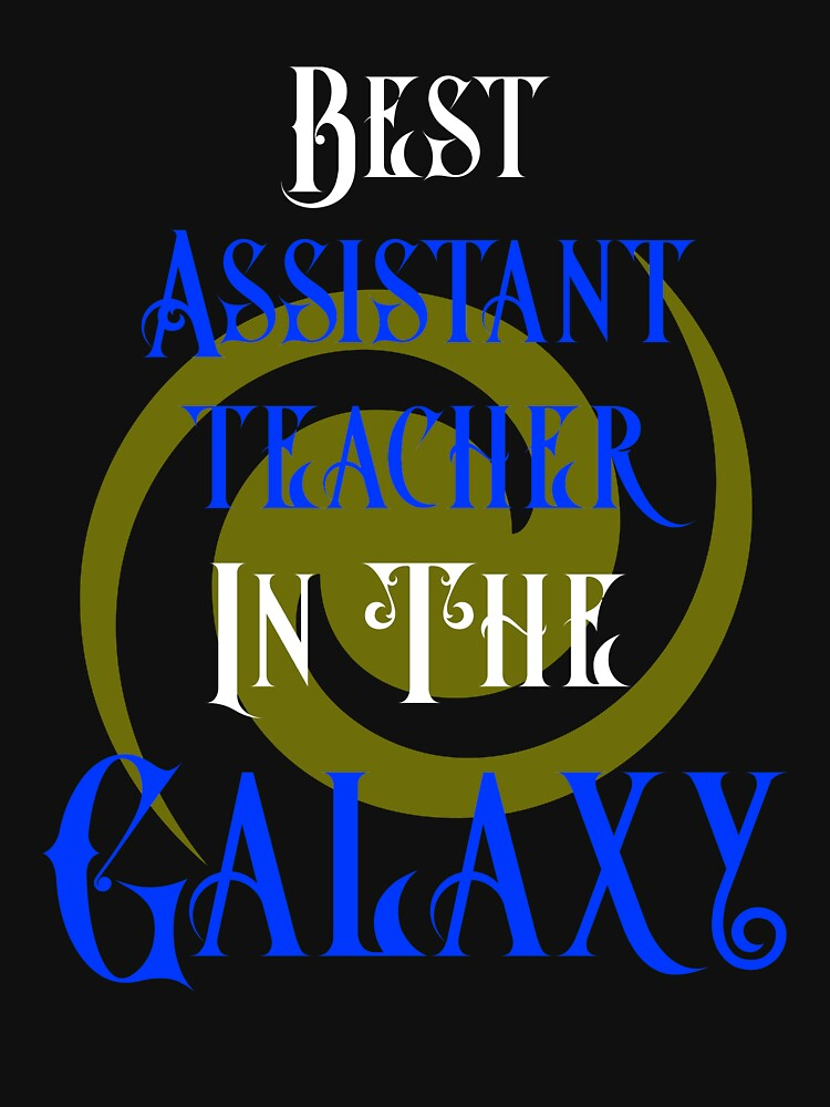 Best Assistant Teacher in the Galaxy Appreciation Gift by 64thMixUp
