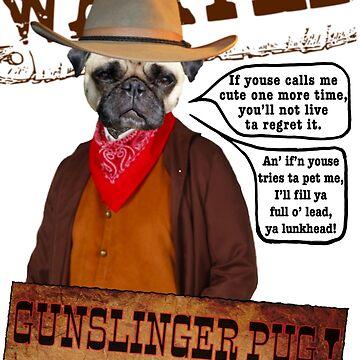 Gunslinger Pug  by EverSoCleverCo